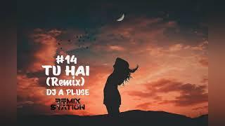 Tu Hai(Remix)DJ A Pluse Thumb