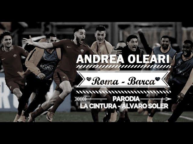 ROMA BARCELLONA 3-0 - Parodia LA CINTURA (Alvaro Soler)