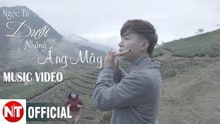 DƯỚI NHỮNG ÁNG MÂY | OFFICIAL MUSIC VIDEO 4K | SÁO TRÚC NGỌC TÚ