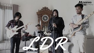 LDR - RAISA (cover) by MORNING VIBE