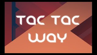 Tac Tac Way Full Gameplay Walkthrough