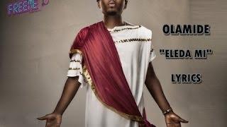 Olamide - Eleda Mi [Lyrics]