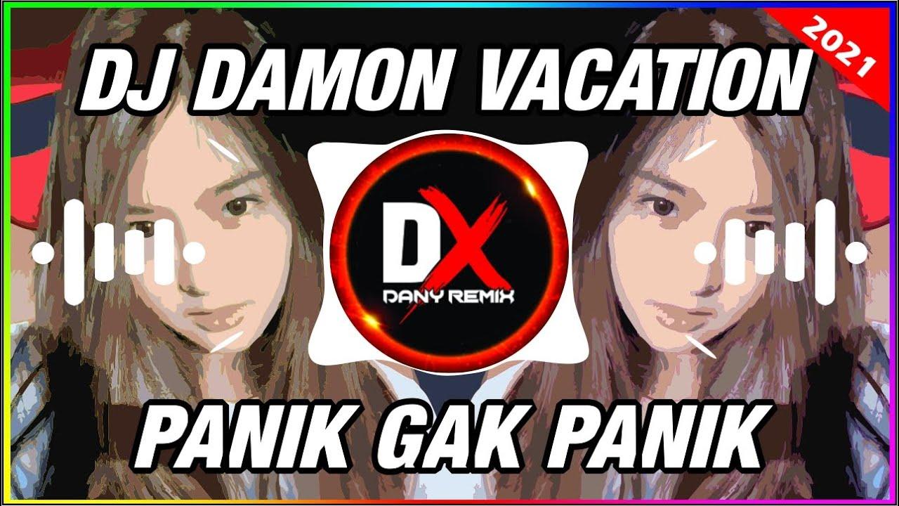 DJ DAMON VACATION X PANIK GAK VIRAL TIKTOK ( Dany Saputra)