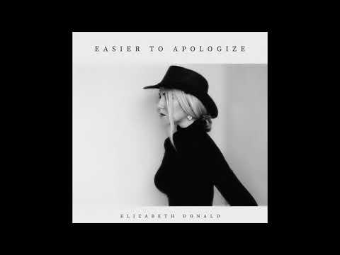 Elizabeth Donald - Easier To Apologize