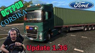 Нов Остров CORSIKA Нов Ford F МАХ Euro Truck Simulator 2 1.36