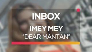 Imey mey - Dear Mantan (Live on Inbox)