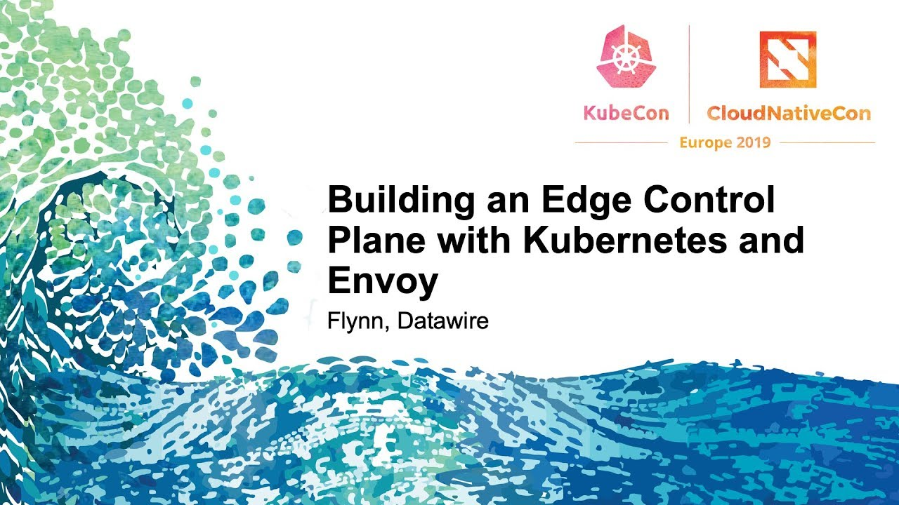 Building an Edge Control Plane with Kubernetes and Envoy