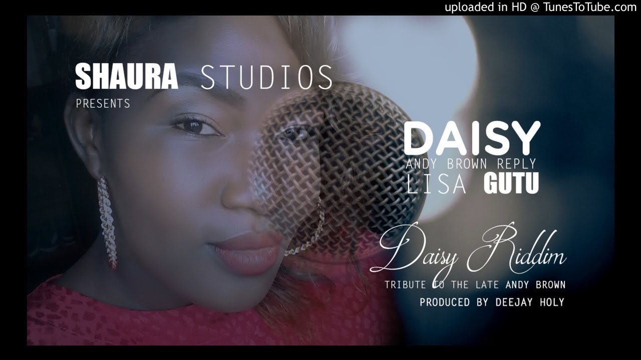 Lisa Gutu Daisy Andy Brown Reply Daisy Riddim Youtube Hi my name is daisy brown and wow i just found out i can make my own youtube account! lisa gutu daisy andy brown reply daisy riddim