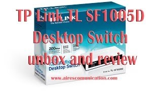 TP Link TL SF1005D Desktop Switch unbox and review