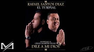 Dile a Mi Dios - Rafael Santos Diaz - Homenaje al Gran Martin Elias