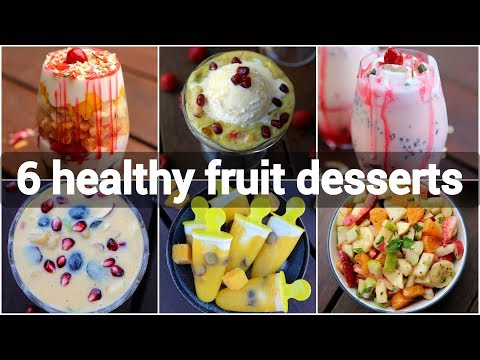 6 Healthy Fruit Desserts Recipes | Tasty Street Style Dessert Recipes With Fruits