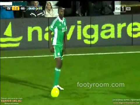 Italy 2 -- 2 Nigeria Latest Football Highlights