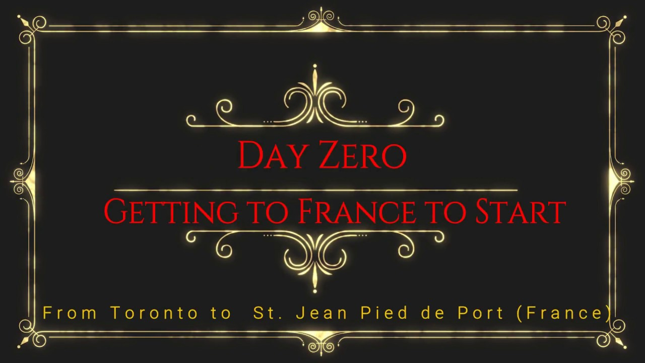 Camino de santiago canada to st jean pied de port to start - How to get to saint jean pied de port ...