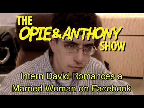 Opie & Anthony: Intern David Romances a Married Woman on Fac