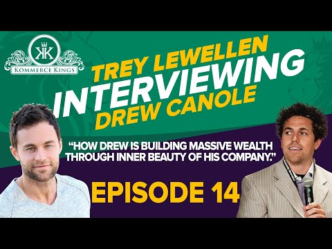 How Drew is Building Massive Wealth Through Inner beauty of His Company - Kommerce Kings
