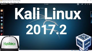 Kali Linux 2017.2 Installation + Guest Additions on Oracle VirtualBox [2017]