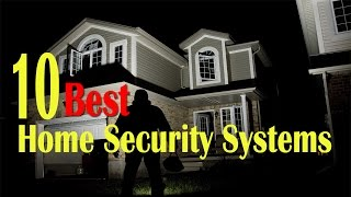 10 Best Home Security Systems for protection of your home and family
