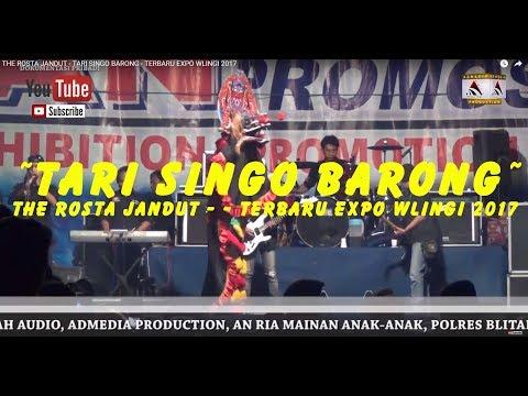 THE ROSTA JANDUT - TARI SINGO BARONG - TERBARU EXPO WLINGI 2017