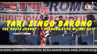Video THE ROSTA JANDUT - TARI SINGO BARONG - TERBARU EXPO WLINGI 2017 download MP3, 3GP, MP4, WEBM, AVI, FLV Oktober 2017