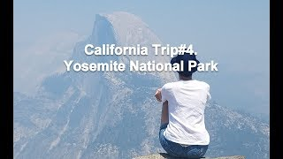 California Trip#4. Yosemite National Park. You'll never be the same