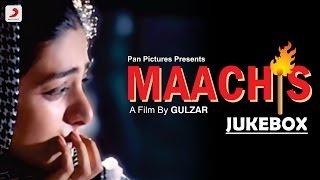 Maachis - Jukebox  Chandrachur Singh  Jimmy Shergill  Tabu  Gulzar  Vishal Bhardwaj