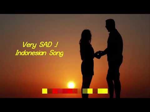 Indonesian Sad Song Lagu Sedih Indonesia