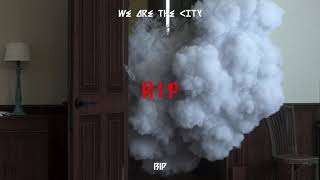 Watch We Are The City Rip video