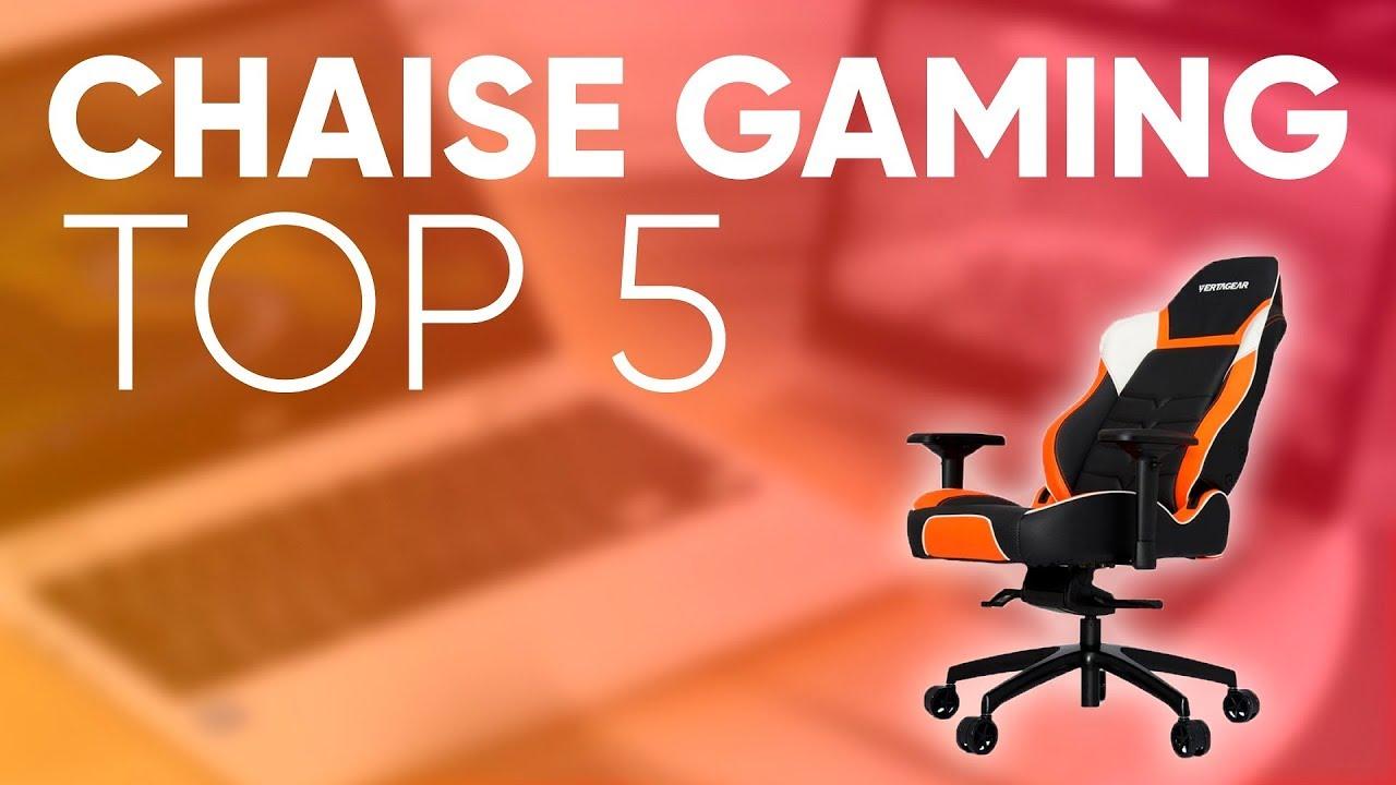 TOP5 MEILLEURE CHAISE GAMER 2017 VERSION 2018 EN COMMENTAIRES