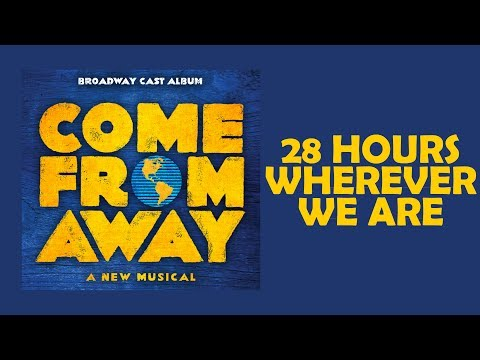 28 Hours / Wherever We Are — Come From Away (Lyric Video) [OBC]