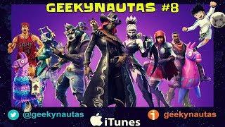 GEEKYNAUTAS #8 - EN LAS GARRAS DE FORTNITE!
