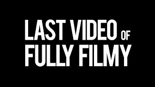 LAST VIDEO OF FULLY FILMY