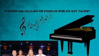 PLAYING Hallelujah ON PIANO AT ROBLOX GOT TALENT (WON)