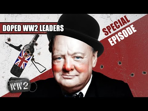 Churchill Was A Drunk... Or Was He?! - Doped WW2 Leaders Part 2