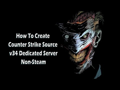 1st# How To Create Counter Strike Source Server V34 Non-Steam
