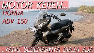 Review Jujur Honda ADV 150 - #dimvlog 342