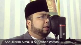 الفاتحة بنفسين -عبدالكريم المكي Alfatihah 2nafas -Abdulkarim Almakki