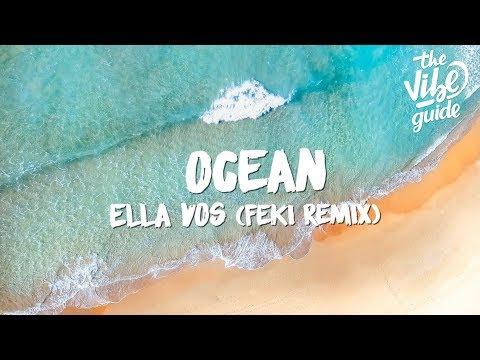 Ella Vos - Ocean (Feki Remix) Lyrics Mp3