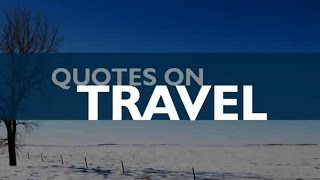🔴 Timeless Travel Quotes - Top 10 Travel Quotes