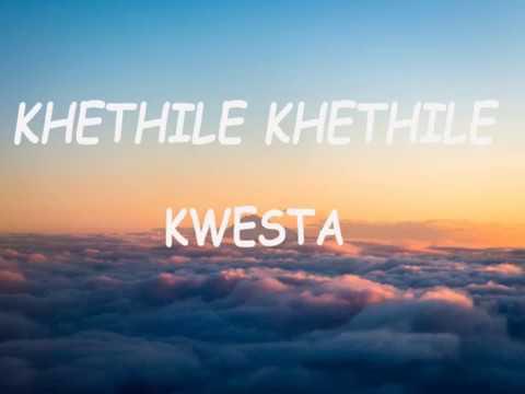 Kwesta Khethile Khethile Lyrics