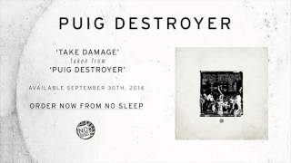Puig Destroyer- Take Damage