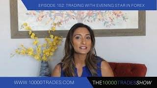 Episode 152: Trading with Evening Star in Forex - Best Candlestick Patterns