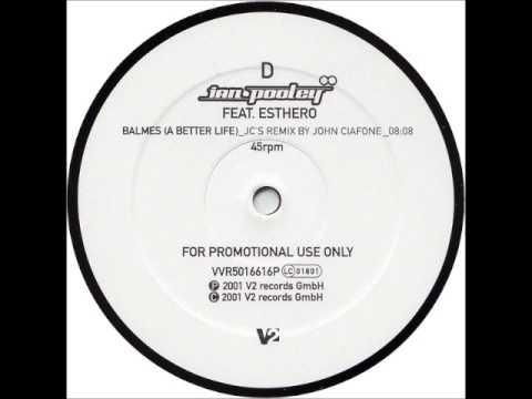 Ian Pooley - Balmes (A Better Life) (John Ciafone's Remix)