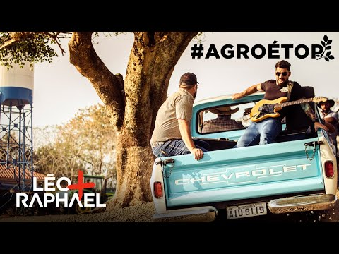 Léo + Raphael - Agro é Top (Clipe Oficial)