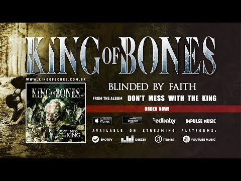 KING OF BONES - Blinded by Faith