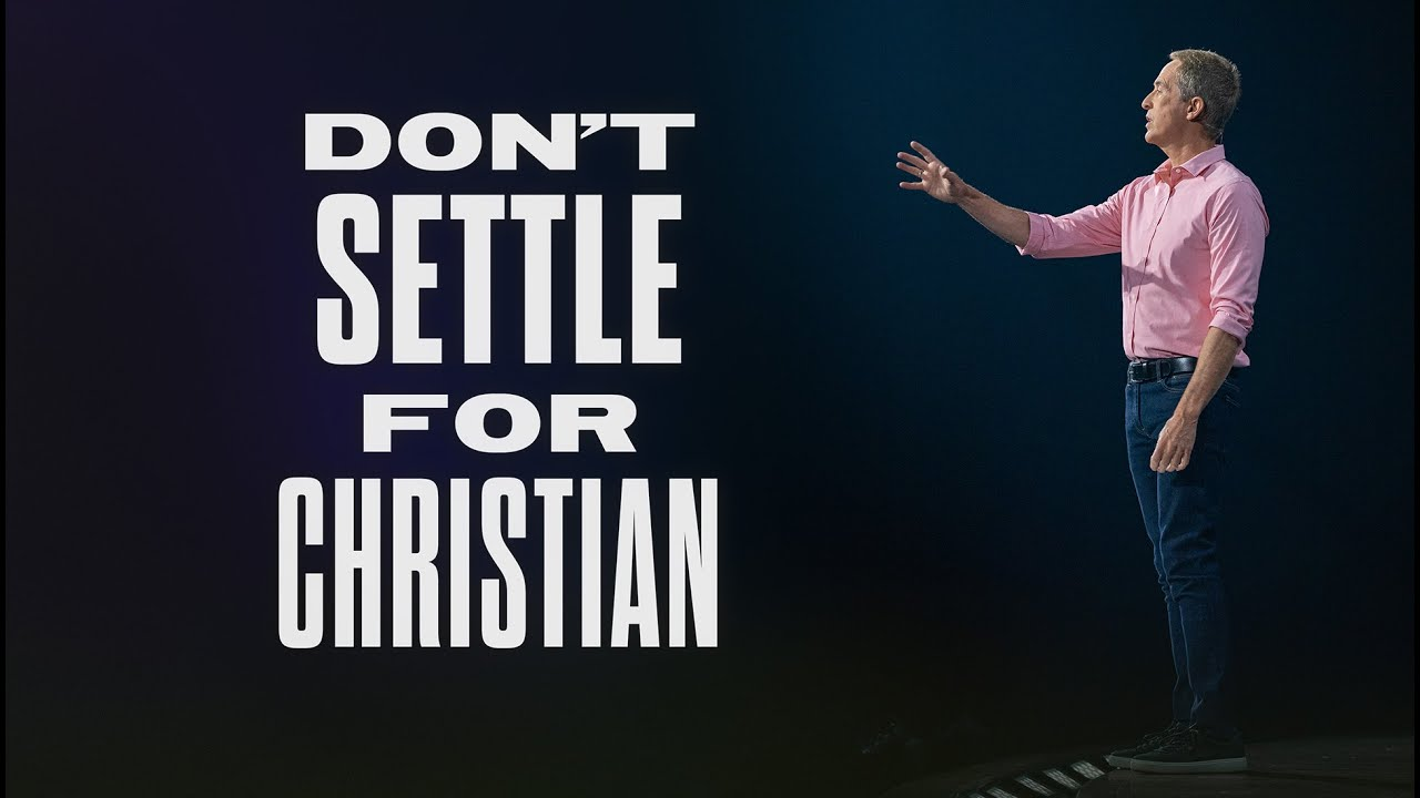 Don't Settle For Christian // Andy Stanley