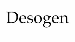 How to Pronounce Desogen