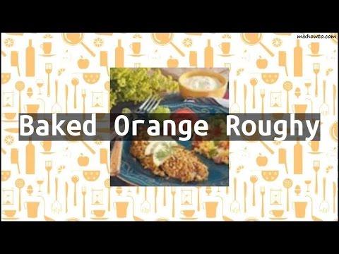 Recipe Baked Orange Roughy