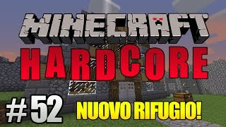 Minecraft Hardcore ITA Ep.52 - NUOVO RIFUGIO!