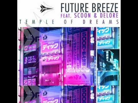 Future Breeze-Temple of Dreams 2010(Scoon&Delore)