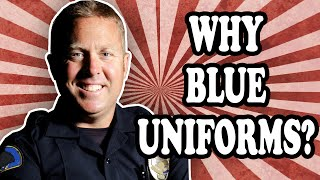 Why Police Stereotypically Wear Blue